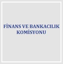 Finans ve Bankacılık Komisyonu