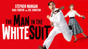 THE MAN IN THE WHITE SUIT- STARRING STEPHEN MANGAN, KARA TOINTON AND SUE JOHNSTON  WYNDHAMS THEATRE OCTOBER 2019