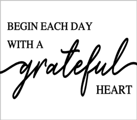 Begin Each Day with a grateful heart.png