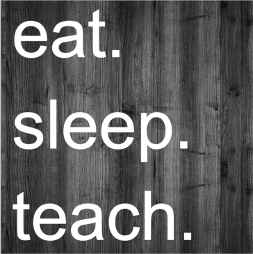 eat. sleep. teach..png