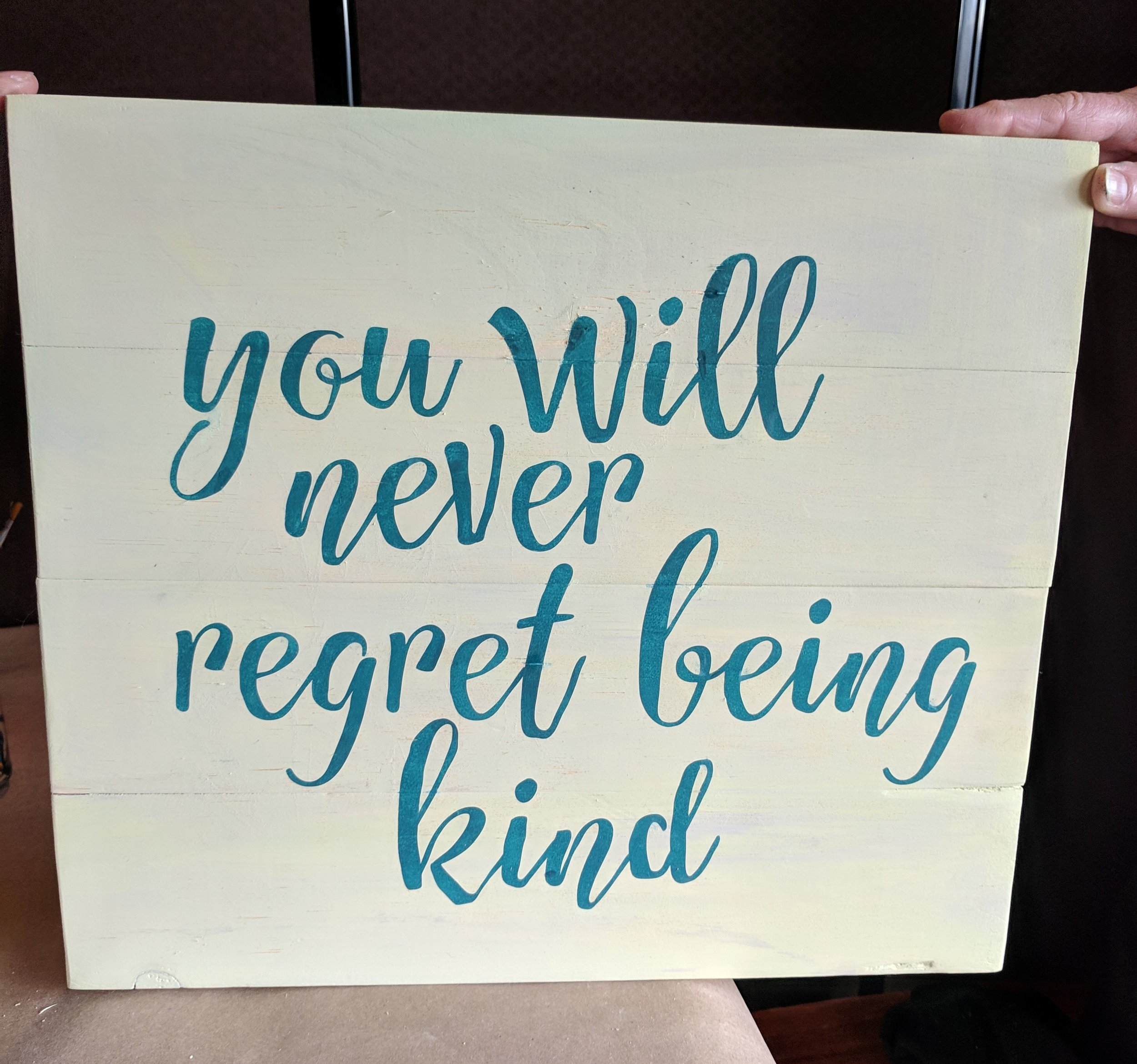 you will never regret being kind.jpg