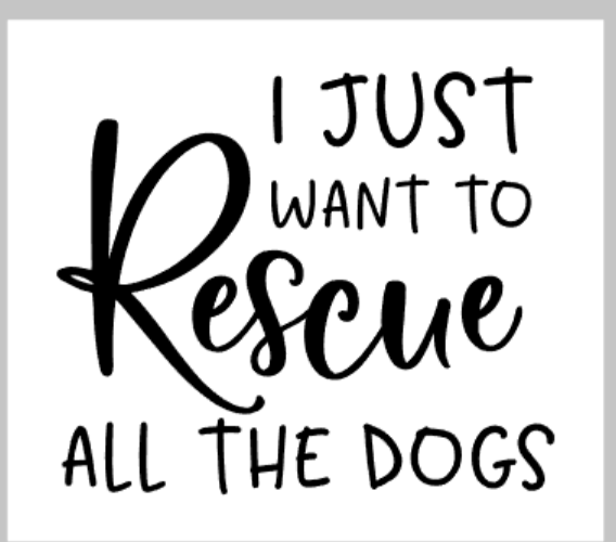 I just want to Rescue all the dogs.png