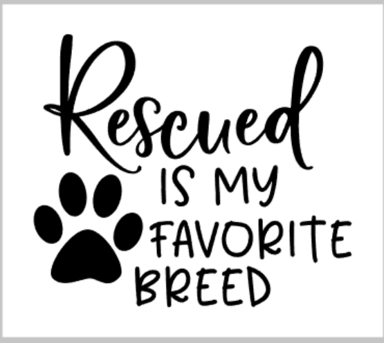Rescued is my favorite breed.png