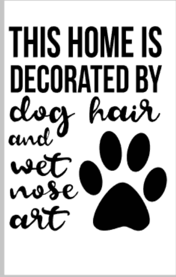 This home is decorated by dog hair and wet nose art.png