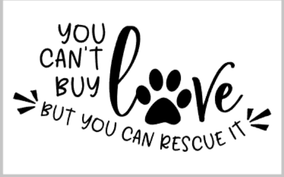 You can't buy love but you can rescue it.png
