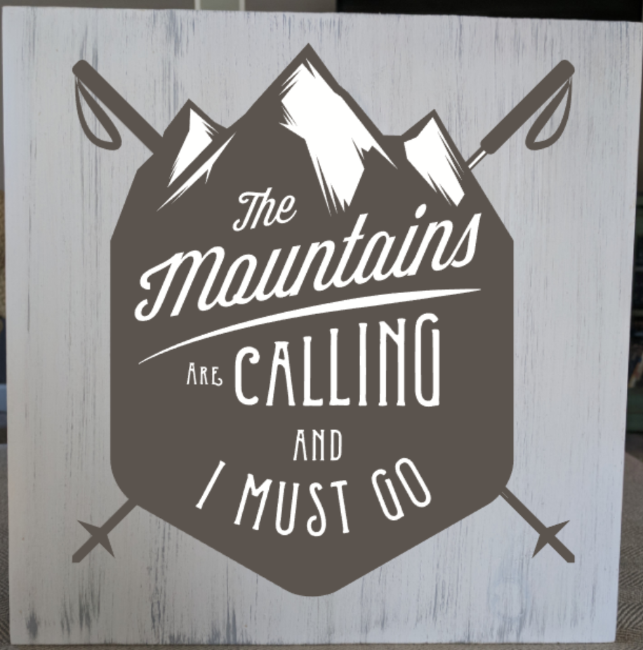 The Mountains are calling and I must go.png