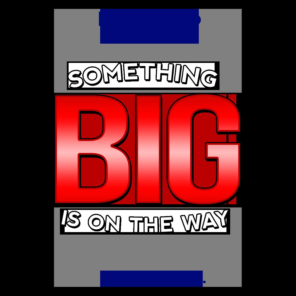 something-big.png