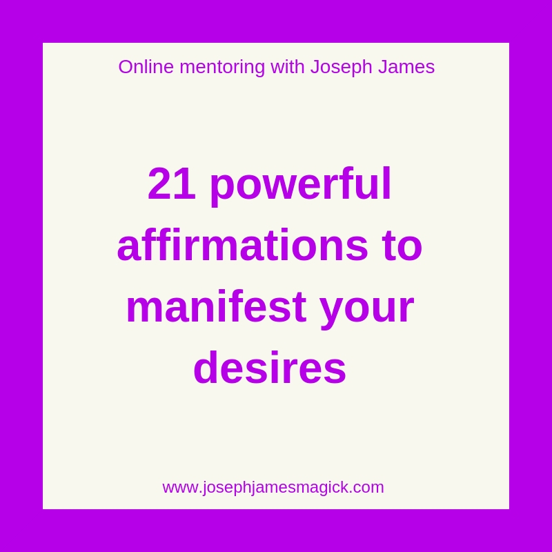 21 powerful affirmations to manifest your desires.jpg