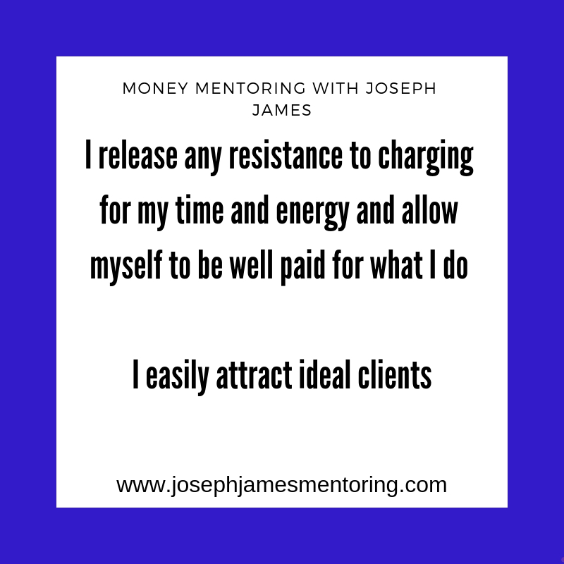"""I easily attract ideal clients"" -"