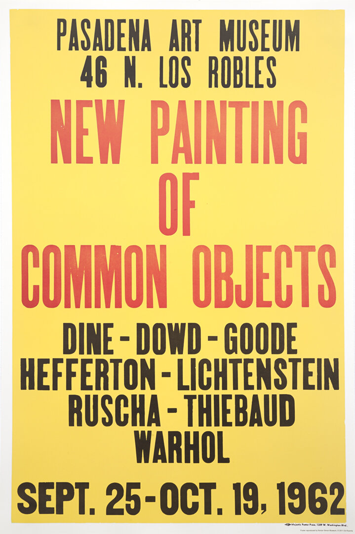 Poster for the exhibition  New Painting of Common Objects  at the Pasadena Art Museum, 1962. Wood-type letterpress on paper. 42 3/8 x 28 in. Image courtesy of the Ed Ruscha Studio