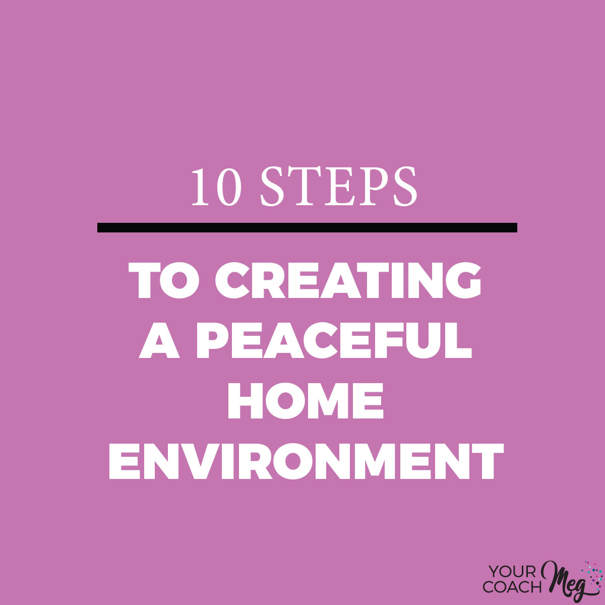 10 steps to a peaceful home environment