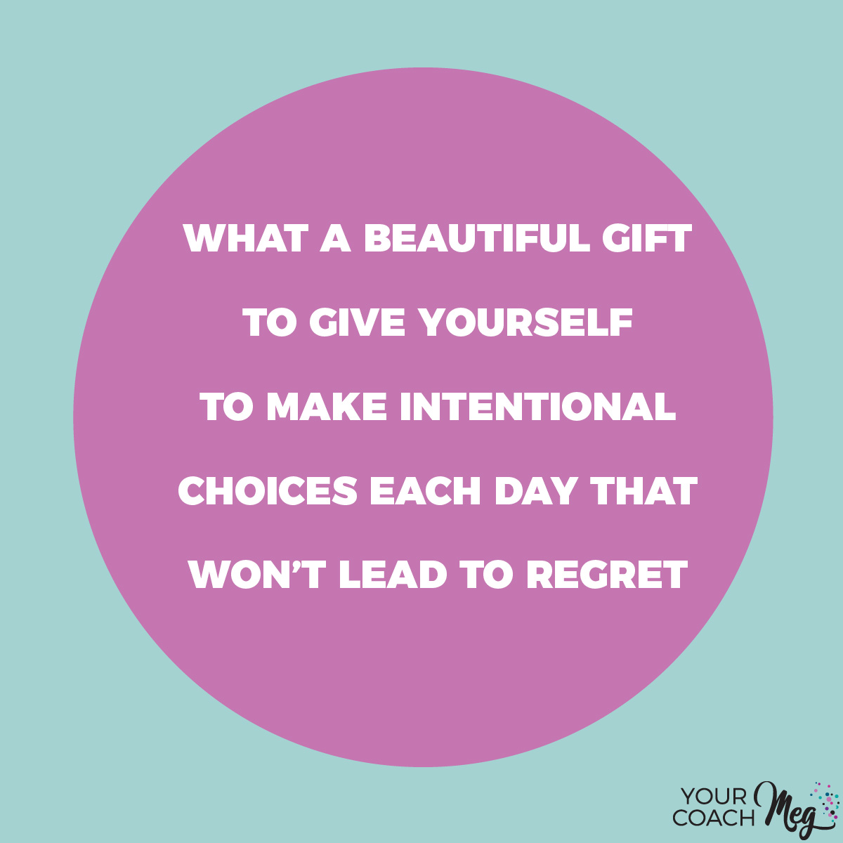 intentional-choices-no-regret