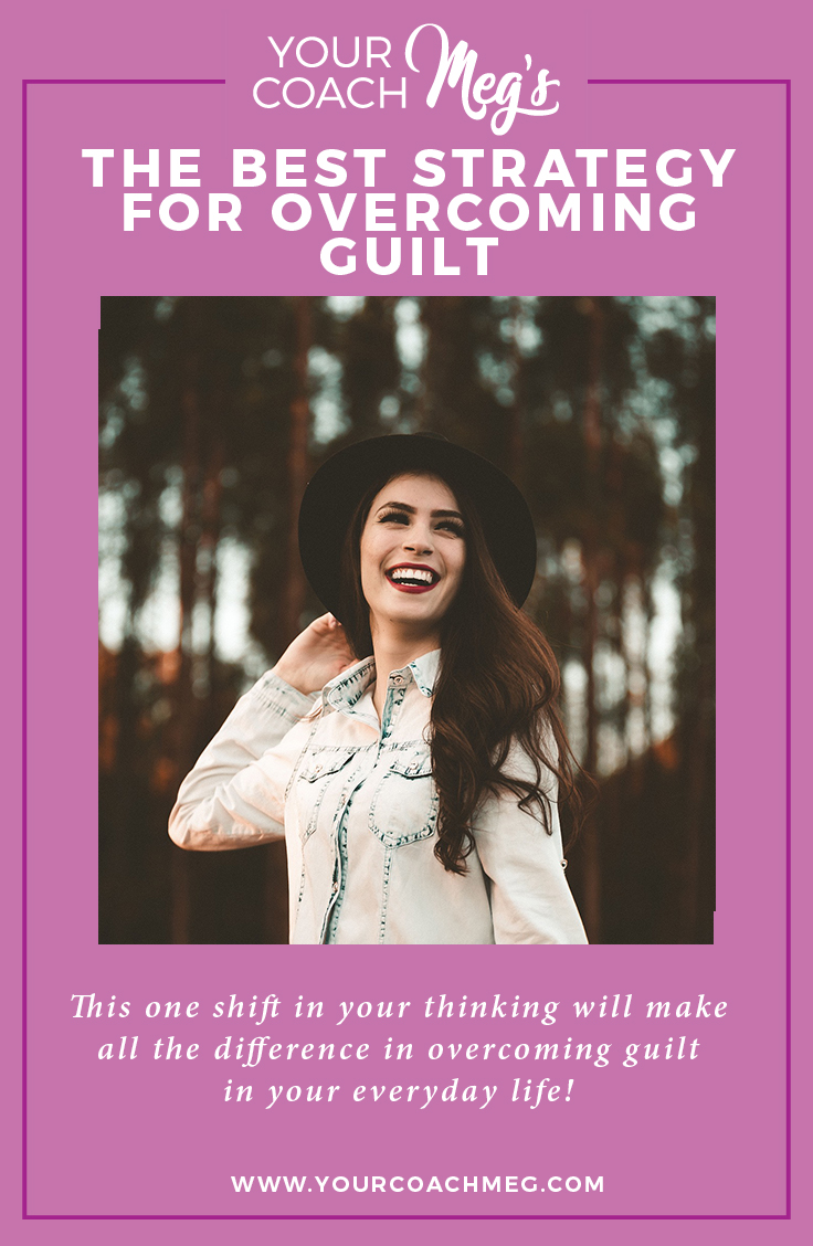 overcoming guilt | get rid of guilt | be responsible | guilt quote | stop feeling guilty | personal growth | healthy living | intentional living | live on purpose | mindset shift
