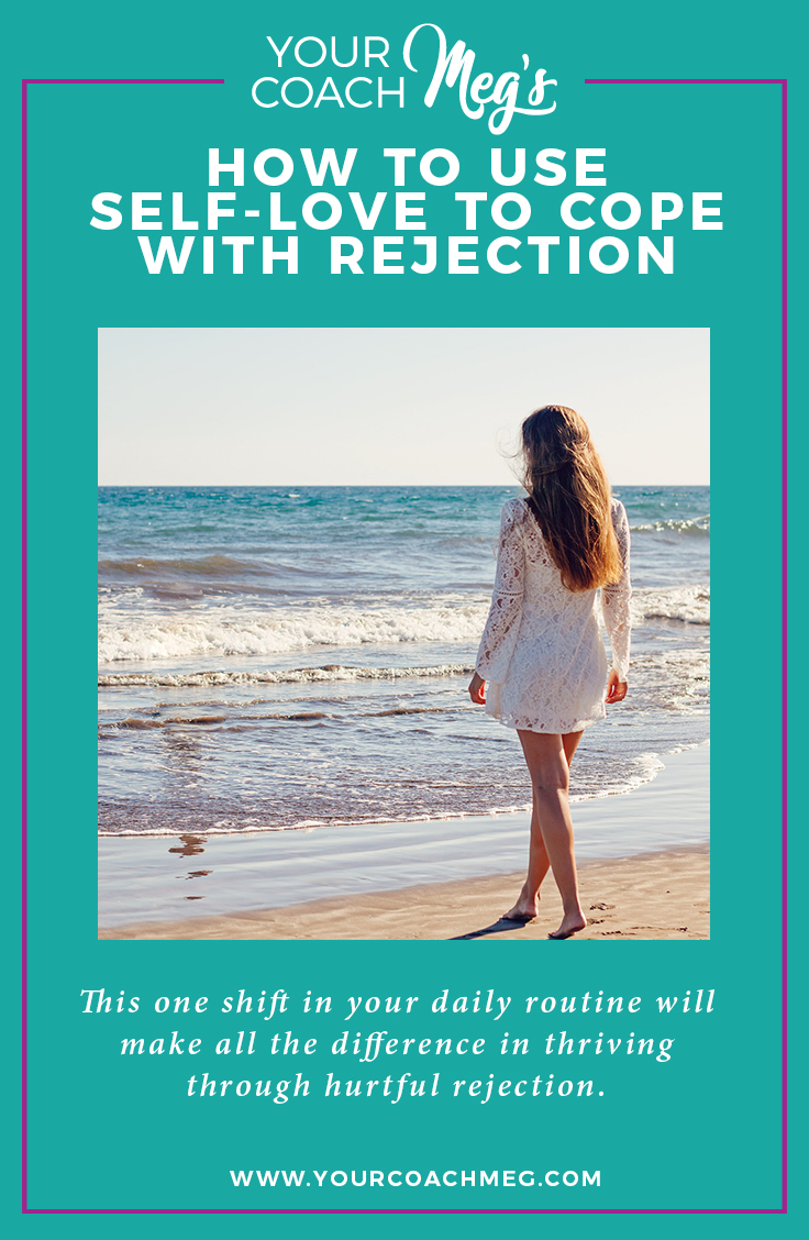 USING SELF-LOVE TO COPE WITH REJECTION