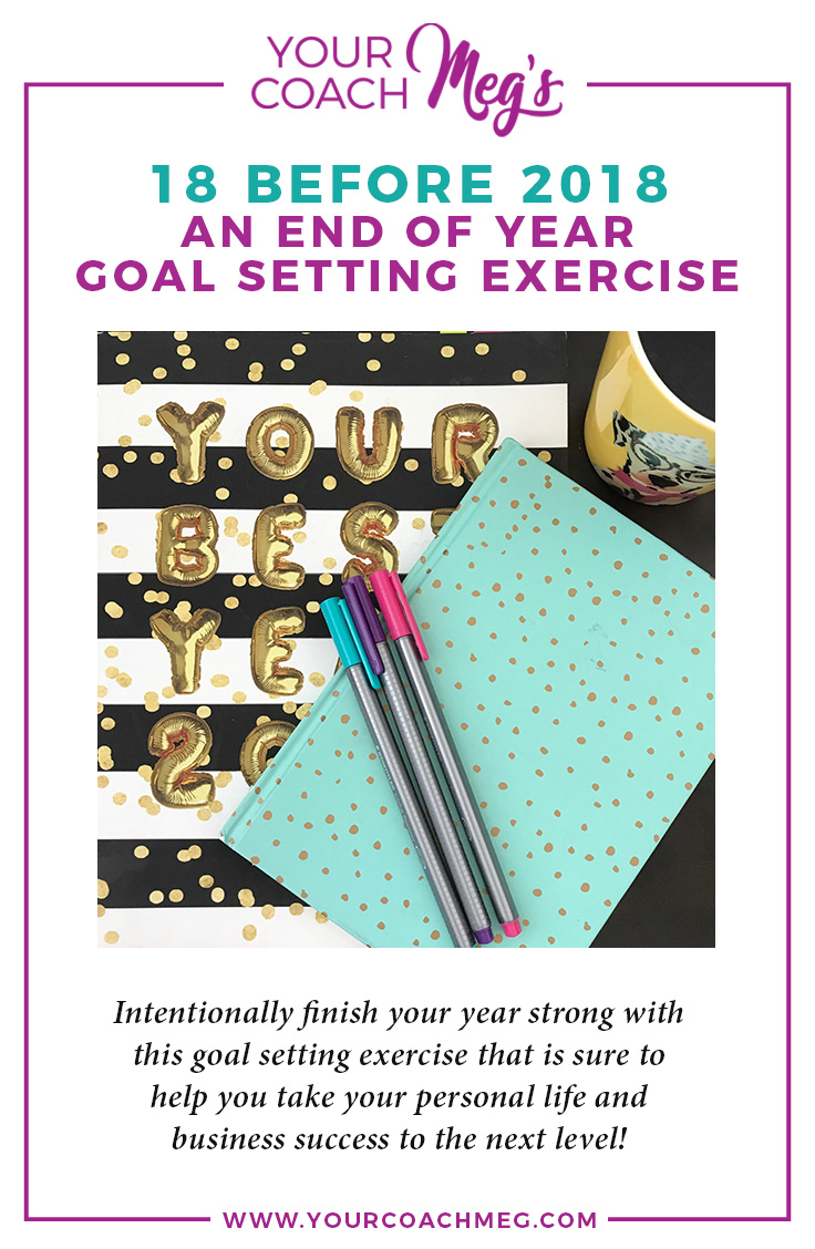 18 BEFORE 2018: AN END OF YEAR GOAL SETTING EXERCISE
