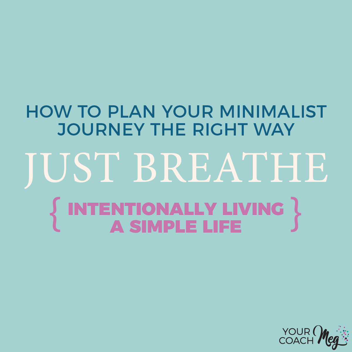 JUST BREATHE: Plan your minimalist journey the right way