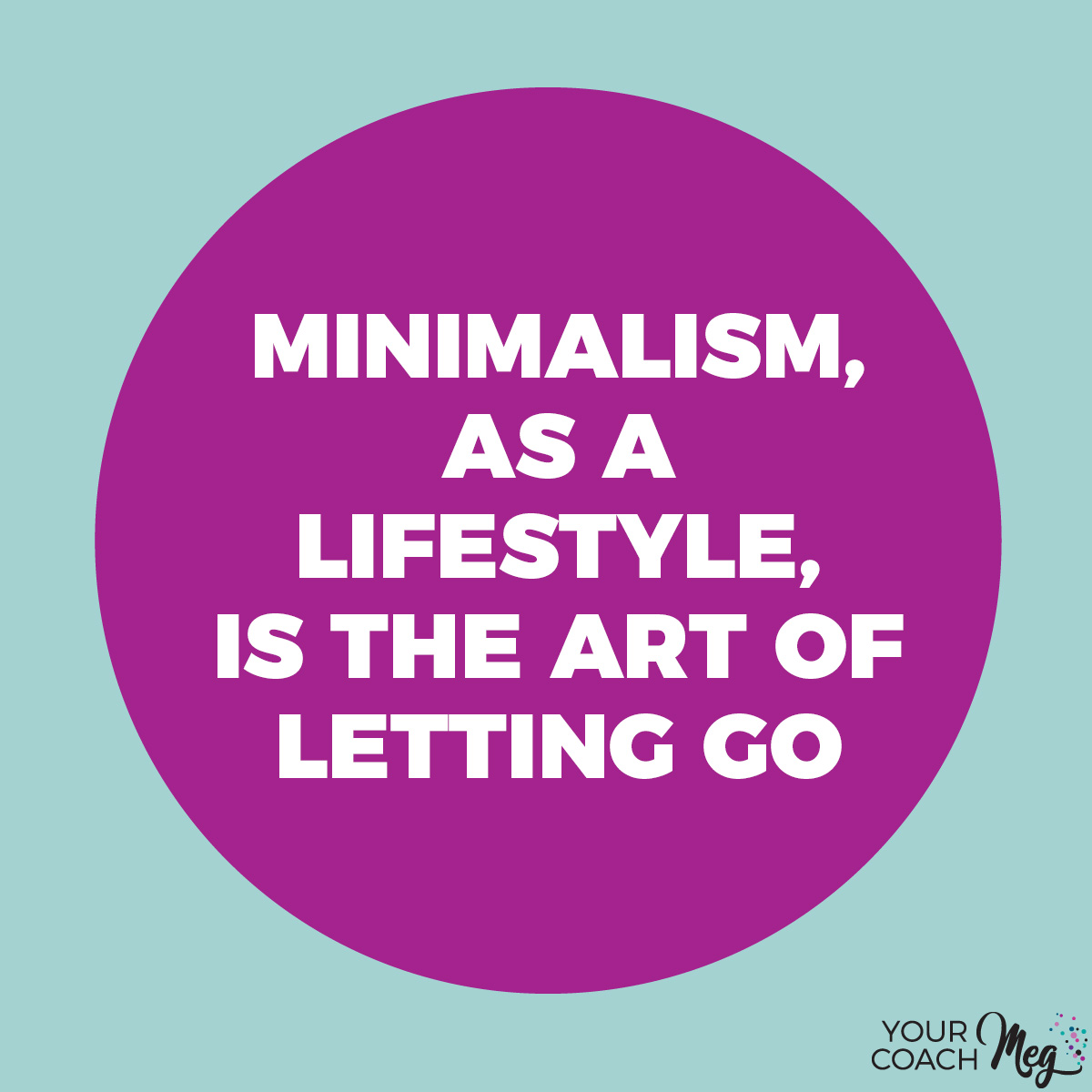 MINIMALISM AS A LIFESTYLE IS THE ART OF LETTING GO | HOW TO DECLUTTER YOUR HOME