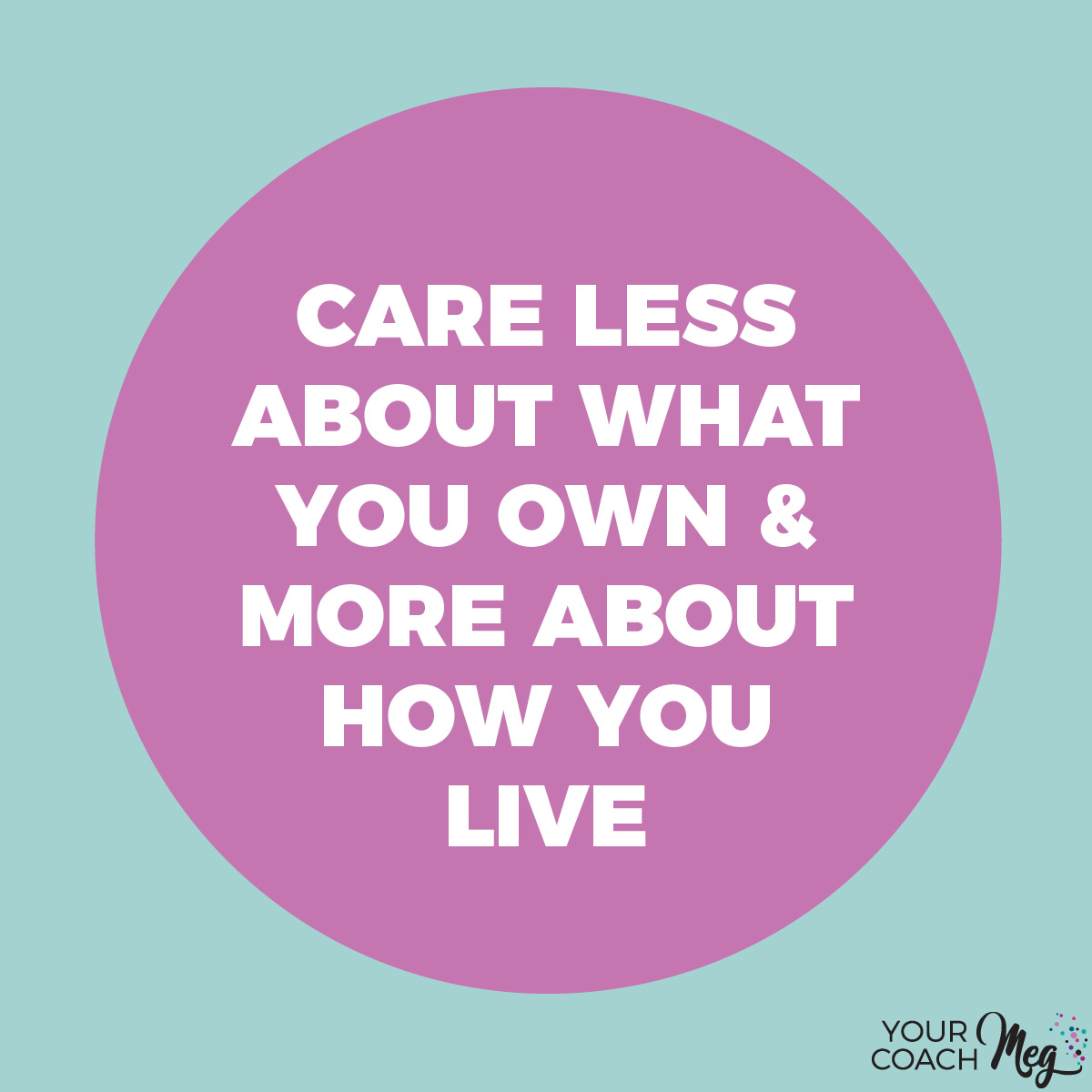 CARE LESS ABOUT WHAT YOU OWN   MINIMALISM QUOTE