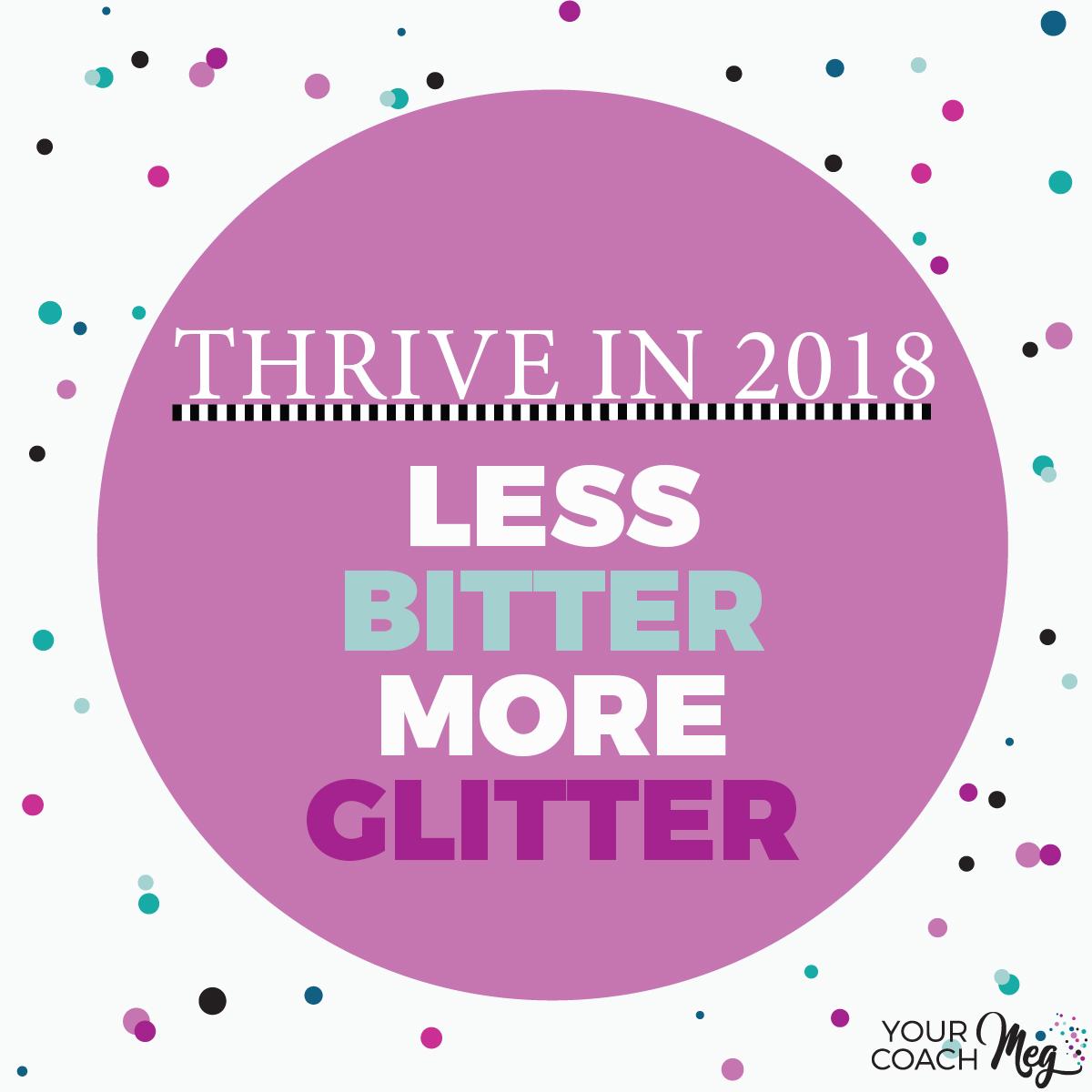 LESS BITTER MORE GLITTER IN 2018