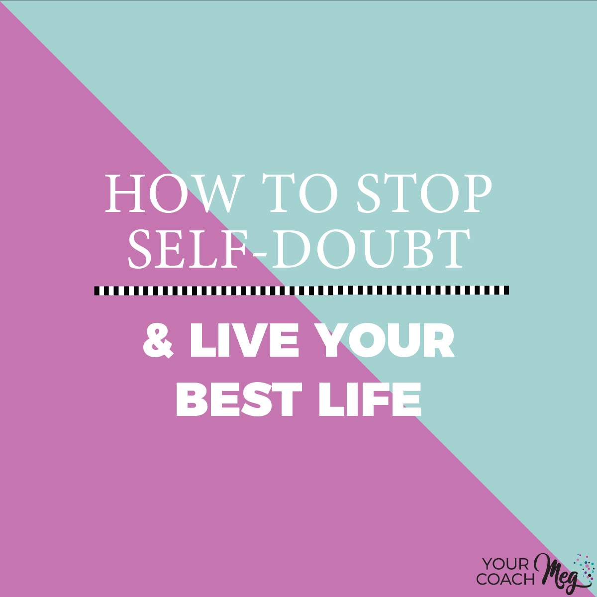 HOW TO STOP SELF DOUBT