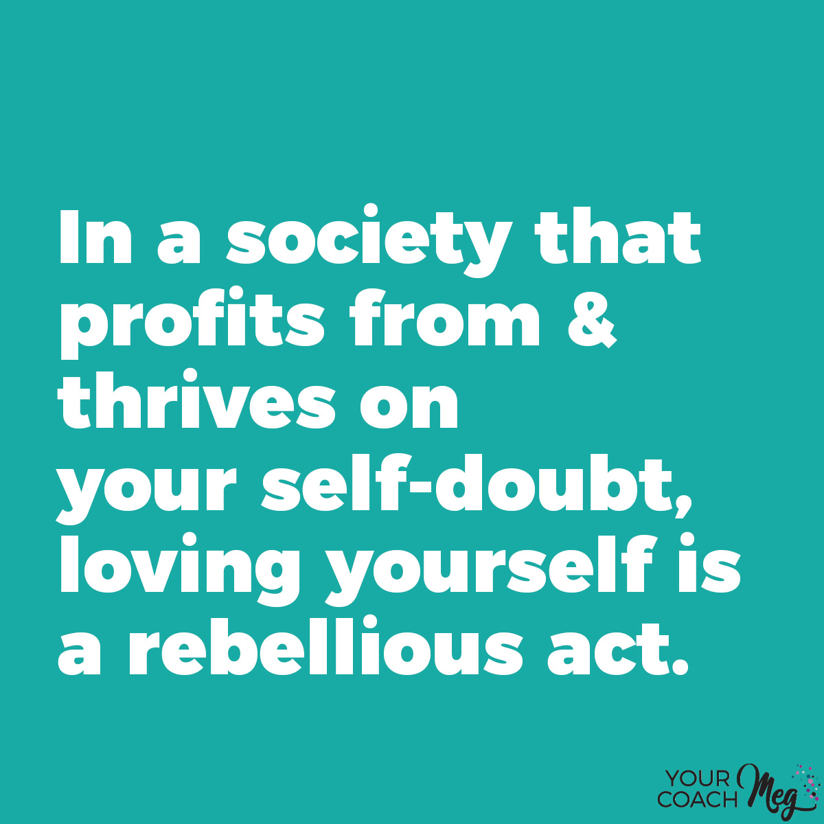 Self love is a rebellious act quote