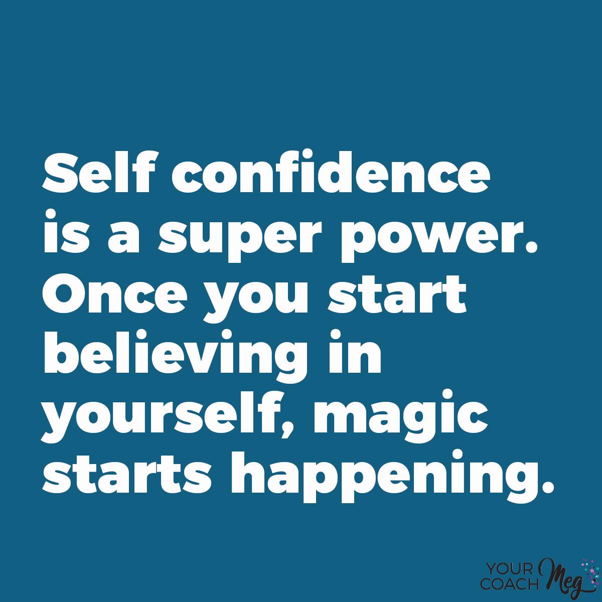 Self Confidence is a super power- Your Coach Meg