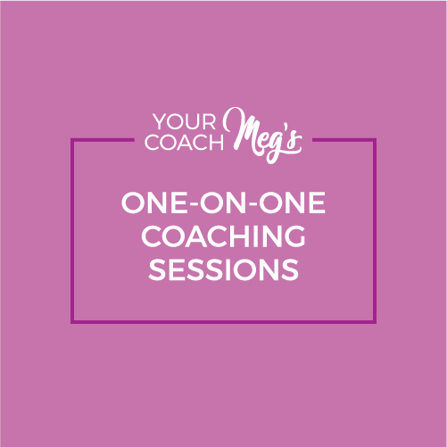 Your Coach Meg: One on one life coaching