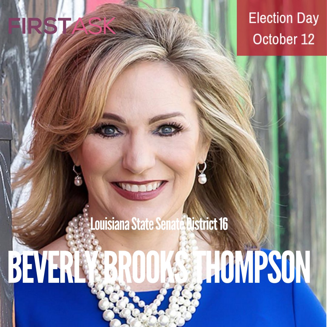 Beverly Brooks Thompson- Candidate for Louisiana State Senate District 16    Educational and professional background: I have had 25 years of leadership and service in the public sector promoting economic and workforce development, quality education attainment and healthcare. Including executive leadership roles in two of our community's flagship institutions: LSU and Woman's Hospital I was the President and Executive Counsel, Brooks Thompson Consulting – national fundraising consulting and philanthropic advising firm with current clients across the United States. I was the Former Director of the Forever LSU Campaign - $798 Million in private philanthropic support, former President of Foundation for Woman's – established and seated the supporting foundation and Board of Trustees.    I am a four time LSU alumna with a PHD in Human Resource and Leadership Development, Certified Fundraising Executive (CFRE)    I am the mother of three Catholic High School alums, Brennan, junior at LSU; Dalton, freshman at LSU; William, freshman at LATech    I was given the Alumnus of the Year, LSU College of Human Science and Education in 2017. The award for influential Women in Business in 2018 and awarded top 40 Under 40 in 2009    Top campaign issues: As a small business owner and stalwart supporter of LSU, I have seen firsthand how Louisiana's politics and the failure of our elected officials to have the hard conversations and to make the tough decisions, have hampered Louisiana's potential. I have watched frustrated and angry on the sidelines as our leaders have done very little to enact real systemic change. It's time for that to change.    -This means prioritizing education from cradle to university to educate and train our citizens.    -This means offering Louisiana citizens a stable tax code and economic incentives that grow our economy and support Louisiana's businesses and workers.    -This means a fair and reasonable budget that promotes economic growth and uplifts Louisiana