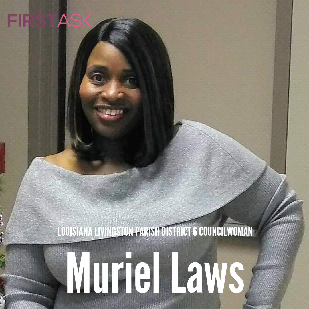 Muriel Laws-  Candidate for Louisiana Livingston Parish District 6 Councilwoman   Educational and professional background:  In 1994, I began my Federal career, where I devoted the next 30 years of my life, and continued to implement those selfsame values my parents taught me into my tenure as a public servant.  Over the course of my career, I managed $52 million dollars of Department of Justice, Local Law Enforcement Block Grant funds to over 1,200 State and local government departments. Additionally, I was entrusted with the responsibility to serve as Special Projects lead for the $58 million initiative directed towards the Recovery of the Criminal Justice Infrastructure damaged by Hurricanes Katrina and Rita. For this effort, I was awarded the prestigious Department of Justice, Assistant Attorney General award for Excellent Service.  In 2015, I was named the Combined Federal Campaign (CFC) Manager for the Environmental Protection Agency (EPA). This required working with EPA Headquarters and 10 EPA Regions across the country. Under my leadership, EPA Headquarters and its Regions collectively raised over $1.6 million. I was twice awarded in 2007 and 2015 the CFC Manager of the year for both the Department of Justice and the Environmental Protection Agency. During my extended Federal career, I had the distinct honor of interacting and working with many public officials across the country. I had the pleasure of meeting United States Presidents (Bush Sr., Clinton, and Obama), Presidential Cabinet Secretaries, Mayors, City Managers, Chiefs of Police, State and local government officials, State Senators and any community leaders.   Top campaign issues:   Restoring Recycling  Infrastructure  Zoning   Fun Fact:  Being a city girl from DC, I actually love fishing   Website