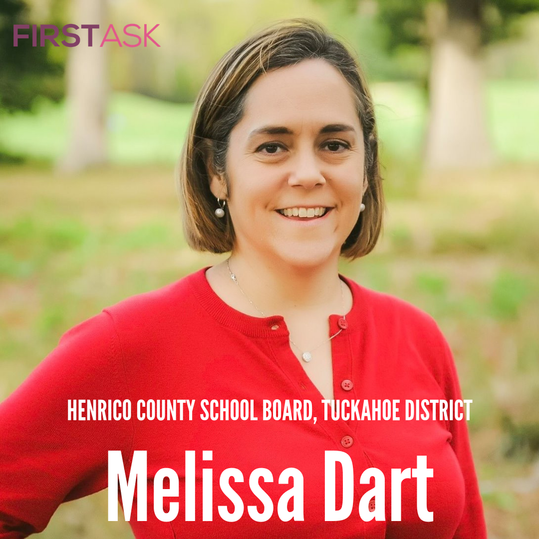 Melissa Dart- Candidate for Henrico County School Board    Educational and professional background: I have worked for nearly 20 years in healthcare administration in the private sector. I live in Henrico County with my husband, James, and our 3 boys who all attend our wonderful public schools. Our eldest son, Leo, has special needs and I've been advocated for him his entire life. That advocacy has broadened into community activism and fighting for fully funded public education for all students and families.    Top campaign issues: Transparency and accountability from the School Board to the community it is elected to serve. Funding current teacher and faculty positions in order to attract and retain the best and the brightest to our schools. Funding more teaching positions; now that we have given teachers raises, we still need more of them. When I'm elected, I will hold regular Town Halls to create an open and on-going dialogue with the families in the District    Fun Fact: I'm a huge ATP tennis fan and I'm hoping to see Roger Federer play one more time in-person before he retires.     Website