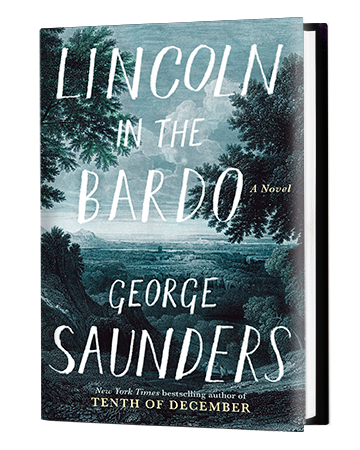 Lincoln In The Bardo - By George Saunders