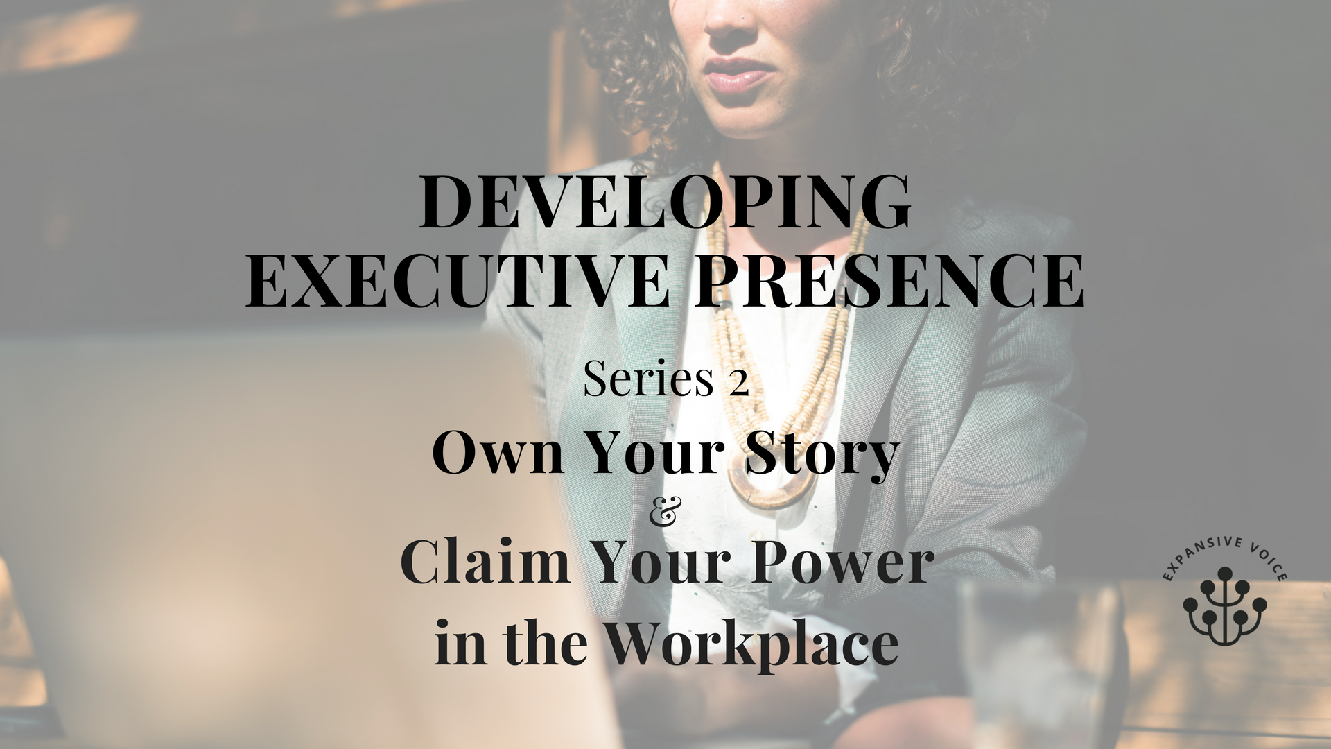 Developing Executive Presence Series 2.png