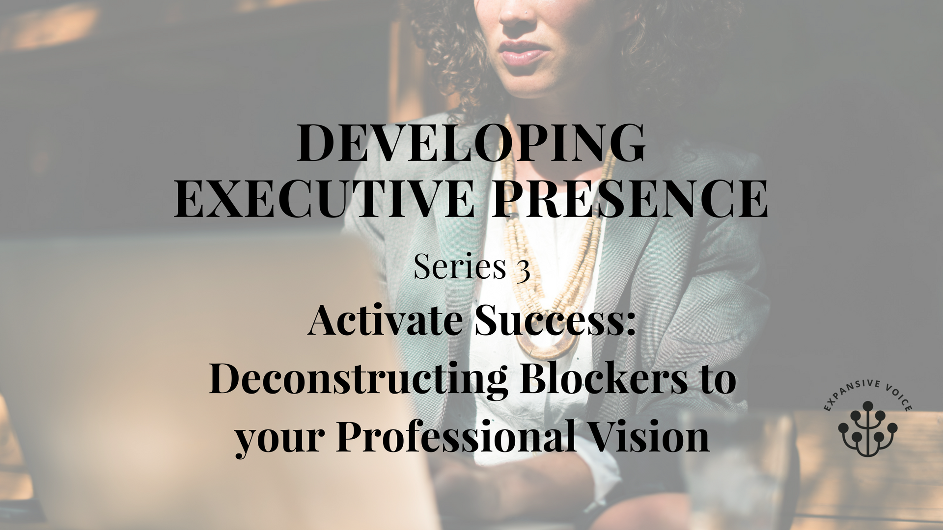 Developing Executive Presence Series 3.png
