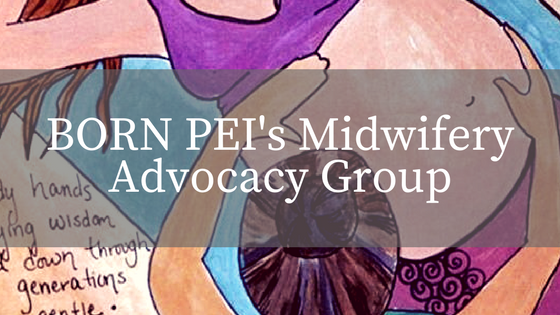 BORN PEI's Midwifery Advocacy Group.png