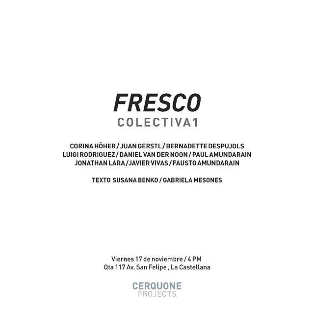 Mi primera exhibición en Caracas! Los invito a @cerquoneprojects este viernes 17 de Noviembre para el opening de la exhibición Fresco.