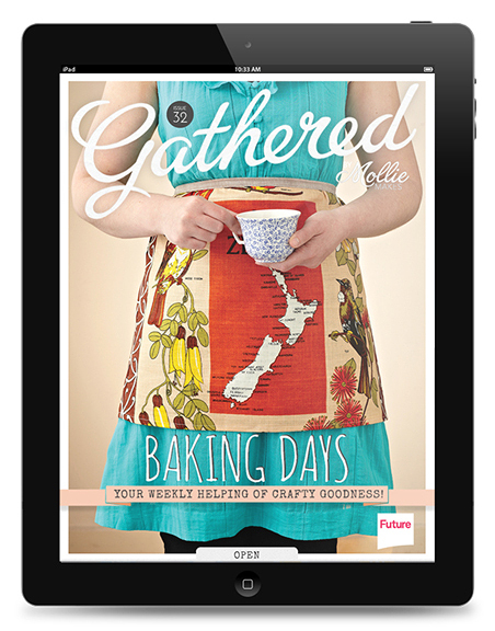 Gathered. Issue #32, by Mollie Makes.