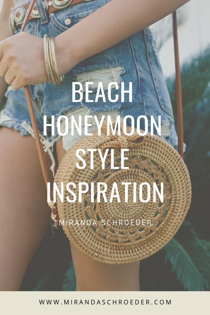 Honeymoon Style Inspiration | Beach, Vacation, Tropical Fashion | Miranda Schroeder Blog