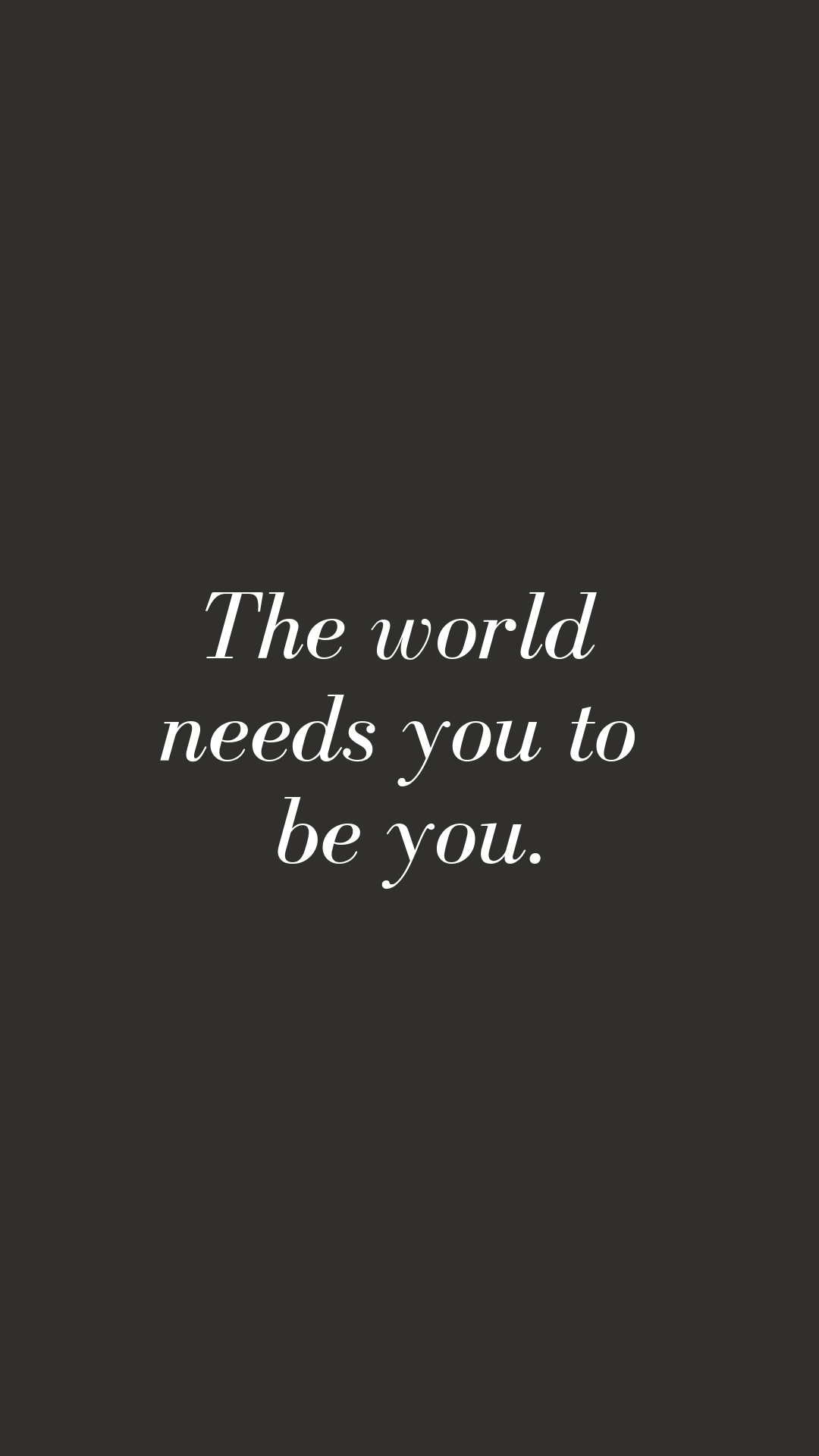 The World Needs You to Be You | Motivational, Inspiring Quotes | Free Phone Background | Miranda Schroeder Blog
