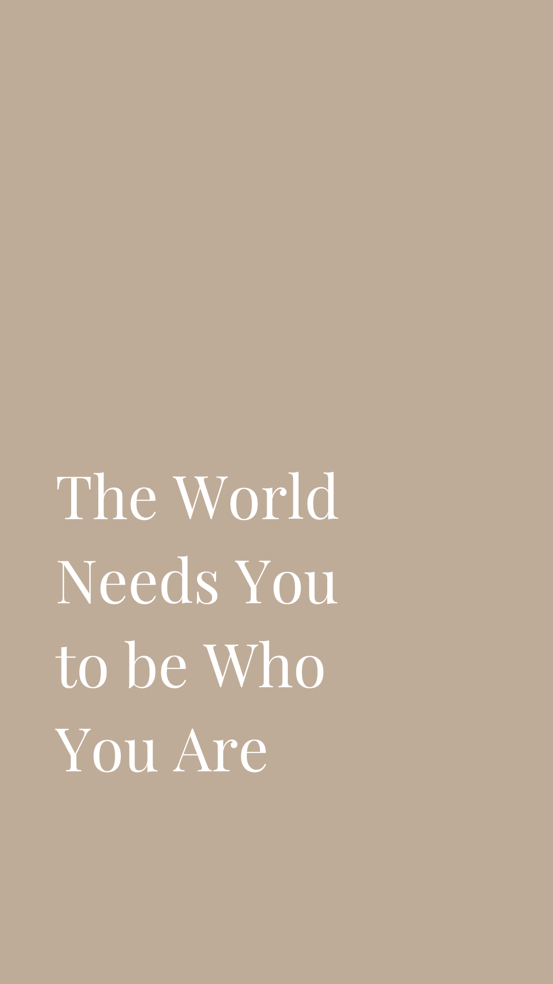 The world needs you to be who you are | Motivational, inspiring quotes for your phone screen background | Miranda Schroeder Blog