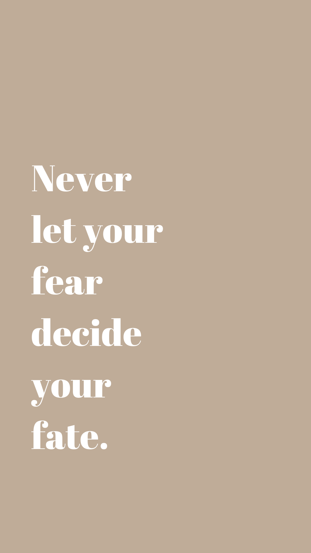 Never let your fear decide your fate | Motivational, inspiring quotes for your phone screen background | Miranda Schroeder Blog
