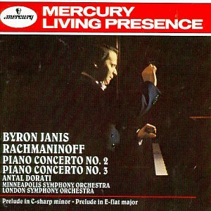 Mercury Living Presence Rachmaninoff Concertos No. 2 & 3   Front:  Byron Janis  Rachmaninoff  Piano Concerto No. 2  Piano Concerto No.3  Antal Dorati  Minneapolis Symphony Orchestra  London Symphony Orchestra  Prelude in C-sharp minor  Prelude in E-flat major  Back:  Byron Janis, Piano  Antal Dorati, Conductor  Sergei Rachmaninoff (1873-1943)  Piano Concerto No. 3 in D minor, Op.30  Allegro ma non troppo 14:48  Intermezzo: Adagio 10:08  Finale: Alla breve 12:49  London Symphony Orchestra  Piano Concerto No. 2 in C minor, Op.18  Moderato 10:15  Adagio sostenuto 9:54  Allegro scherzando 10:42  Minneapolis Symphony Orchestra  Prelude in E-flat major, Op.23, No. 6 2:49  Prelude in C-sharp minor, Op.3, No.2 3:50  Mercury  This compilation 1991  Recorded 6/1961 (1-3), Great Britain; 4/1960 (4-8), USA  Total playing time: 75:18  Cover photo by Henry Ries  Art Direction: Ton Friesen