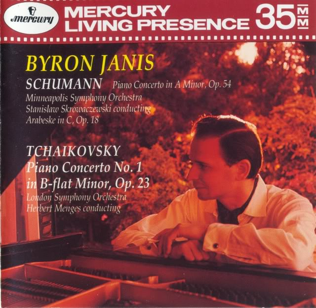 Mercury Living Presence Schumann Concerto in A minor, Tchaikovsky Concerto No. 1   Front:  Byron Janis  Schumann  Piano concerto in A minor, Op. 54  Minneapolis Symphony Orchestra  Stanislaw Skrowaczewski conducting  Arabeske in C, Op. 18  Tchaikovsky  Piano concerto No.1 in B-flat minor, Op.23  London Symphony Orchestra  Herbert Menges conducting  Back:  An Original 35mm Magnetic Film Recording  Byron Janis, Piano  Robert Schumann (1810-1856)  Piano Concerto in A minor, Op. 54  Allegro affettuoso 14:34  Intermezzo. Andantino grazioso 4:47  Allegro vivace 10:30  Minneapolis Symphony Orchestra  Conducted by Stanislaw Skrowaczewski  Arabeske, Op.18 7:12  Peter Ilyich Tchaikovsky (1840-1893)  Piano Concerto No.1 in B-flat minor, Op.23  Allegro non troppo e molto maestoso- Allegro con spirit 18:53  Andantino simplice- Prestissimo- Tempo | 6:50  Allegro con fuoco 6:31  London Symphony Orchestra  Conducted by Herbert Menges  This compilation 1991  Recorded 4/1962 (1-), USA; 12/1963 (4), USA; 6/1960 (5-7), Great Britain  Total playing time: 69:21  Cover photo by Peter Gravia  Art direction: Artventure