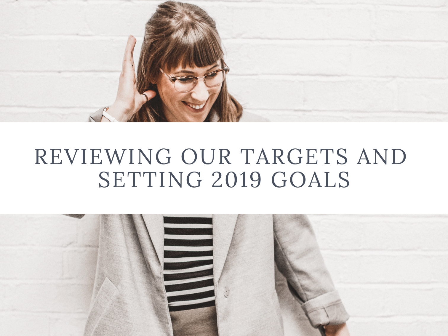 Reviewing our targets and Setting 2019 Goals- laura-rose-creative