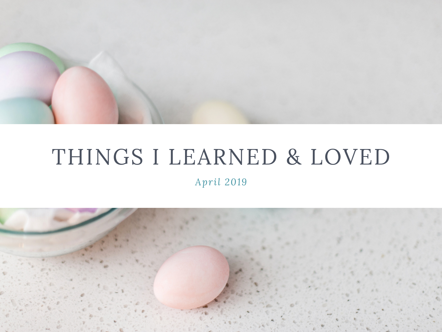 laura-rose-creative-things-I-learned-loved-april