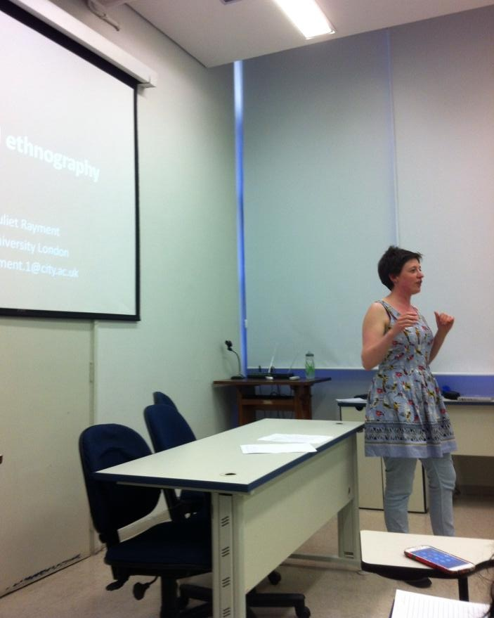 Lecturing on ethnographic methods. British Council Visiting Researcher, School of Nursing, Universidade de Sao Paulo, Brazil, May 2014