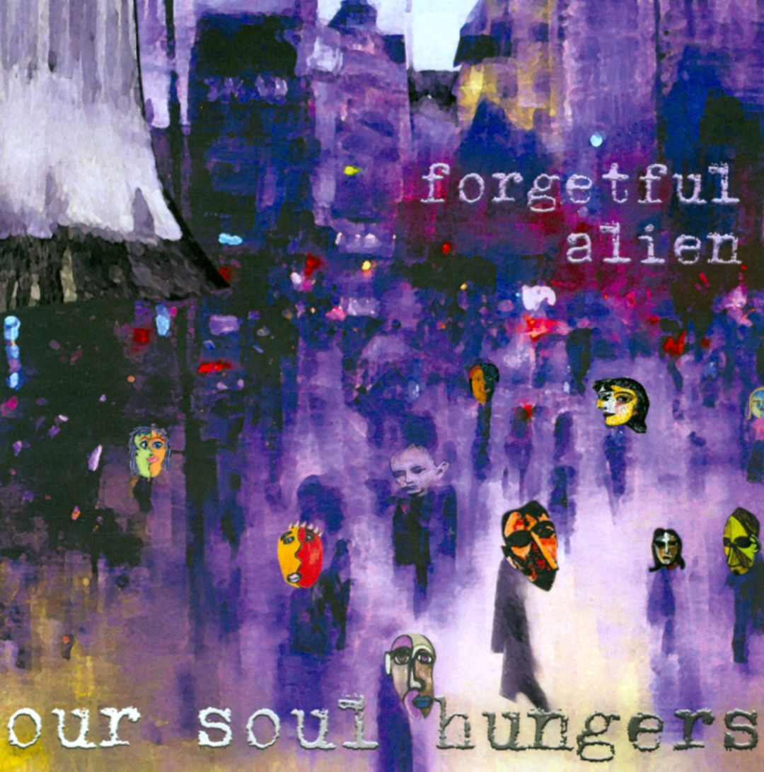 Our Soul Hungers , Forgetful Alien (2010)