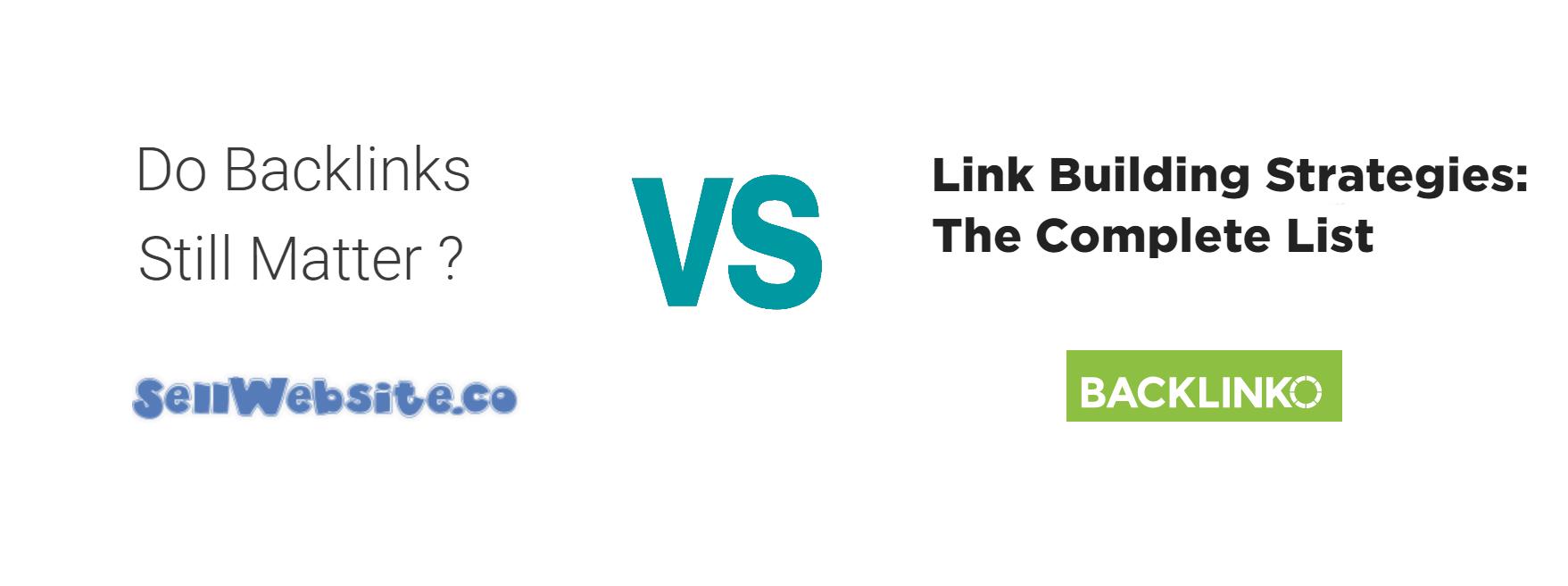 """ Do Backlinks Still Matter? "" (SellWebsite.co) vs. "" Link Building Strategies: The Complete List "" (Backlinko)"