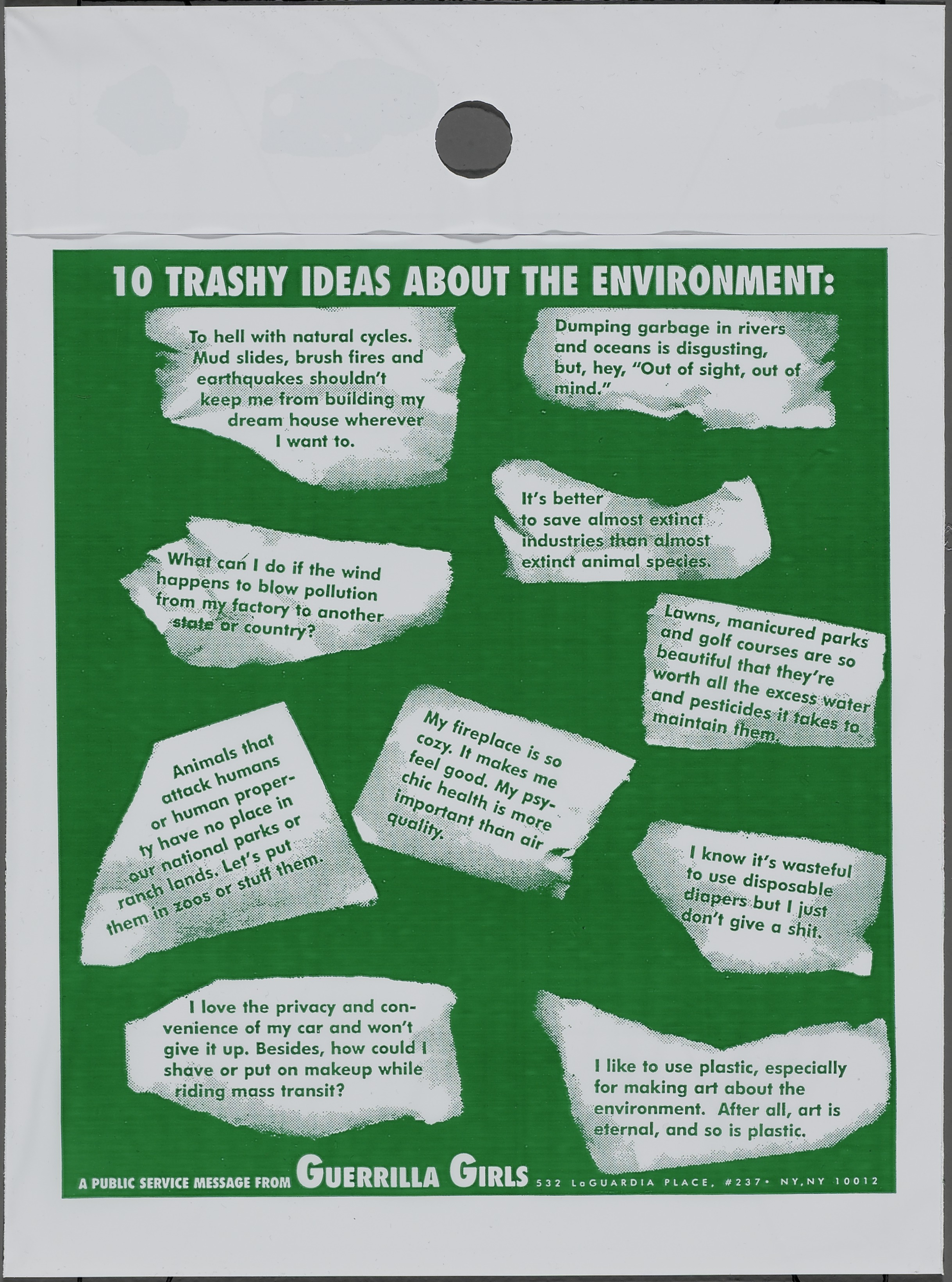 Guerrilla Girls, American, founded 1985 Publisher: Guerrilla Girls   10 Trashy Ideas about the Environment, from the portfolio Guerrilla Girls' Most Wanted: 1985-2006   1995 Offset lithograph on paper 4/50 Overall: 12 1/8 x 9 in. (30.8 x 22.8 cm)   Hood Museum of Art, Dartmouth College: Purchased through the Anonymous Fund #144 ; 2006.83.17  ©  Guerrilla Girls