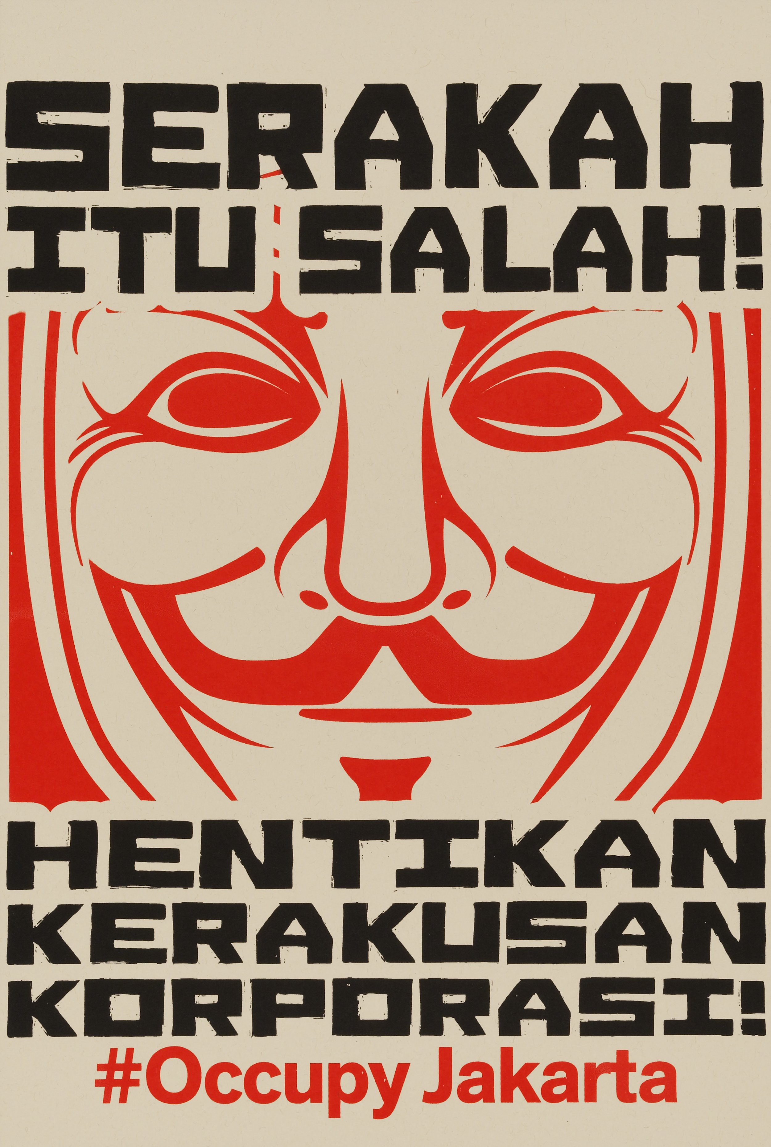 Nobodycorp. Internationale Unlimited, Indonesian, 21st century   #Occupy Jakarta: Serakah Itu Salah!, from the Occuprint Sponsor Portfolio   2012 Screenprint on French paper 18/100 Sheet: 18 1/16 x 12 1/16 in. (45.9 x 30.6 cm)   Hood Museum of Art, Dartmouth College: Purchased through the Contemporary Art Fund ; 2012.38.10  ©  Nobodycorp