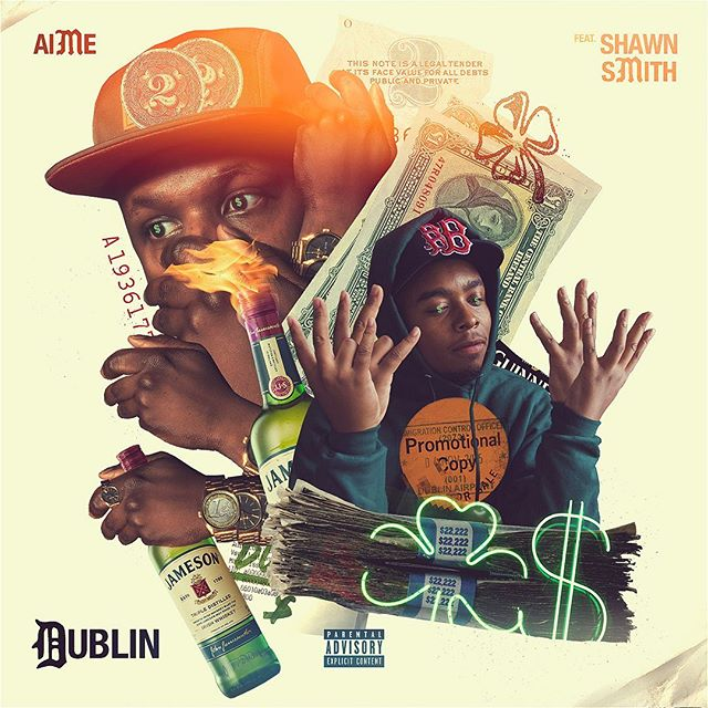My new single DUBLIN feat. @shawnsmithstory prod. by @buenodidit and @ericboss is out now 🥃! Link in bio. #AimeUp